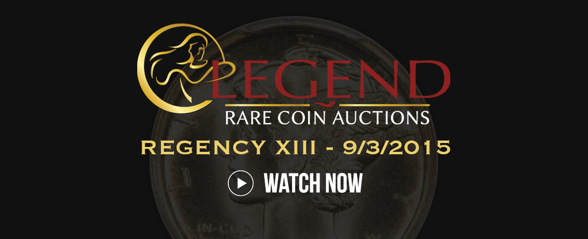 Legend Rare Coin Regency Auction